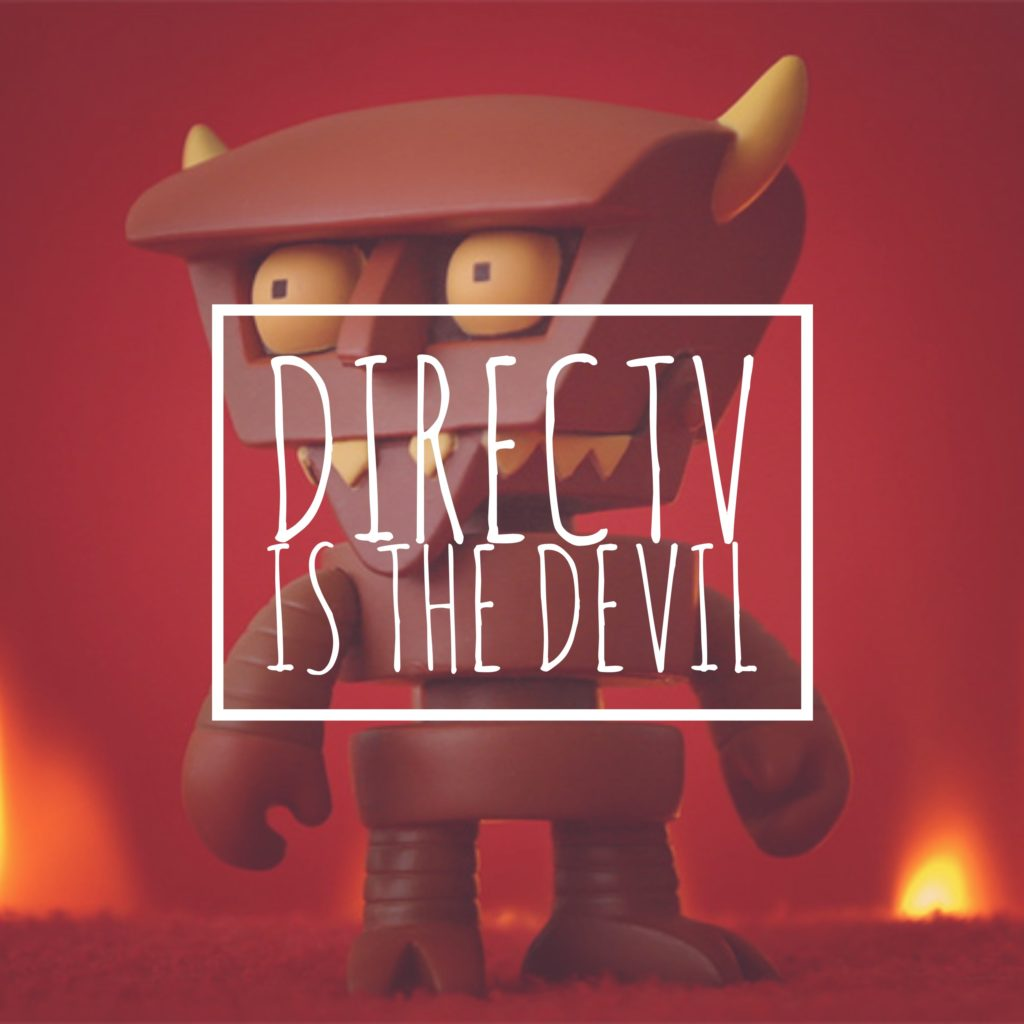 Cord Cutting Time - DirecTV Is The Devil