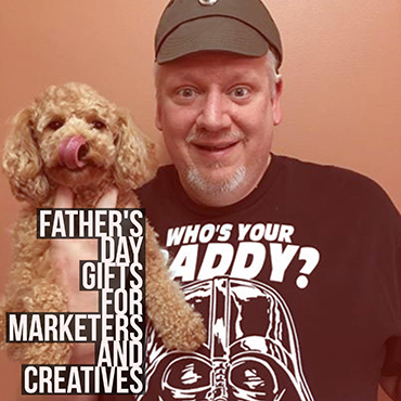 Fathers Day Gifts For Marketers And Creatives