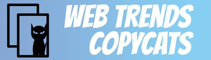Web Trends Copycats